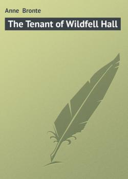 Читать The Tenant of Wildfell Hall - Anne  Bronte