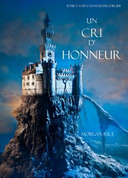 Читать Un Cri D' Honneur - Morgan Rice