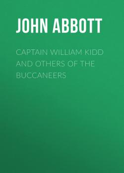Читать Captain William Kidd and Others of the Buccaneers - Abbott John Stevens Cabot