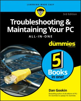 Читать Troubleshooting and Maintaining Your PC All-in-One For Dummies - Dan Gookin