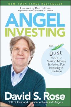 Читать Angel Investing. The Gust Guide to Making Money and Having Fun Investing in Startups - Reid  Hoffman