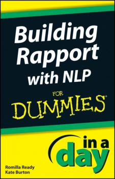 Читать Building Rapport with NLP In A Day For Dummies - Kate  Burton