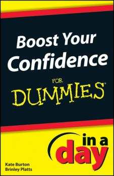 Читать Boost Your Confidence In A Day For Dummies - Kate  Burton