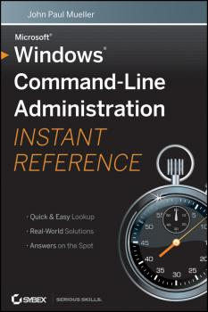 Читать Windows Command Line Administration Instant Reference - John Mueller Paul
