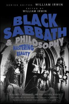 Читать Black Sabbath and Philosophy. Mastering Reality - William  Irwin