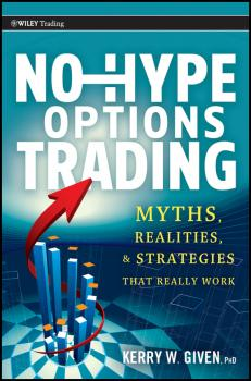 Читать No-Hype Options Trading. Myths, Realities, and Strategies That Really Work - Kerry Given W.