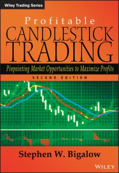 Читать Profitable Candlestick Trading. Pinpointing Market Opportunities to Maximize Profits - Stephen Bigalow W.