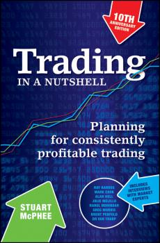 Читать Trading in a Nutshell. Planning for Consistently Profitable Trading - Stuart  McPhee