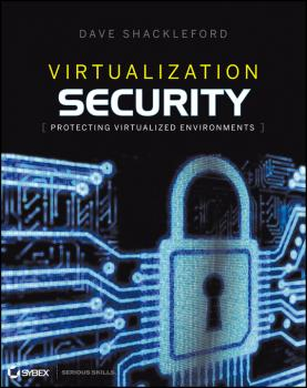 Читать Virtualization Security. Protecting Virtualized Environments - Dave  Shackleford
