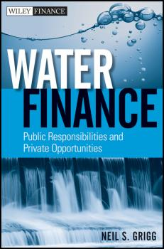 Читать Water Finance. Public Responsibilities and Private Opportunities - Neil Grigg S.