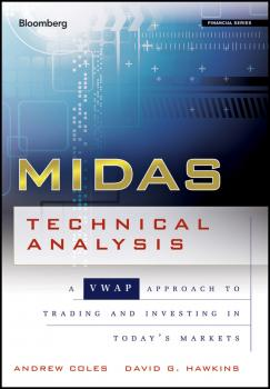 Читать MIDAS Technical Analysis. A VWAP Approach to Trading and Investing in Today's Markets - Andrew  Coles