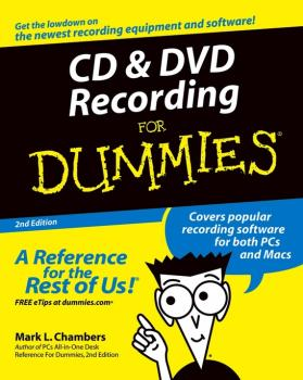 Читать CD and DVD Recording For Dummies - Mark Chambers L.