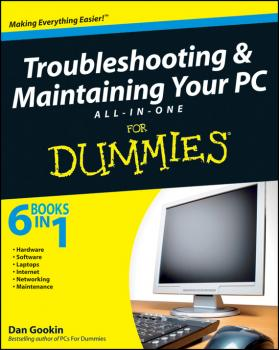 Читать Troubleshooting and Maintaining Your PC All-in-One Desk Reference For Dummies - Dan Gookin