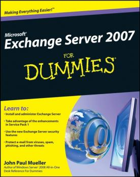 Читать Microsoft Exchange Server 2007 For Dummies - John Mueller Paul