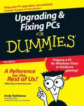Читать Upgrading and Fixing PCs For Dummies - Andy  Rathbone