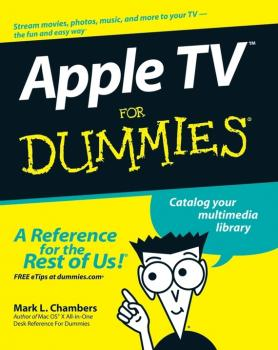 Читать Apple TV For Dummies - Mark Chambers L.