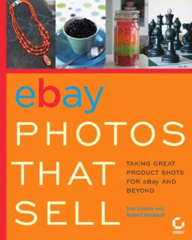 Читать eBay Photos That Sell. Taking Great Product Shots for eBay and Beyond - Dan Gookin