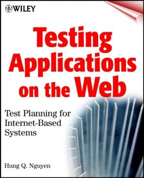 Читать Testing Applications on the Web. Test Planning for Internet-Based Systems - Hung Nguyen Q.
