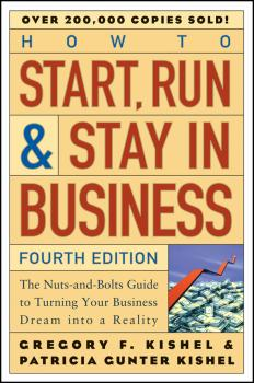 Читать How to Start, Run, and Stay in Business. The Nuts-and-Bolts Guide to Turning Your Business Dream Into a Reality - Patricia Kishel Gunter