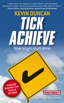 Читать Tick Achieve. How to Get Stuff Done - Kevin  Duncan