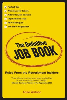 Читать The Definitive Job Book. Rules from the Recruitment Insiders - Anne  Watson
