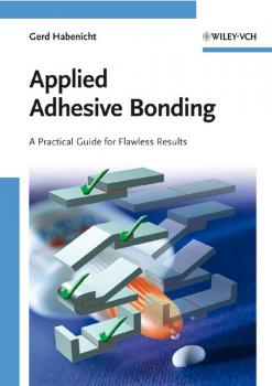 Читать Applied Adhesive Bonding. A Practical Guide for Flawless Results - Gerd  Habenicht