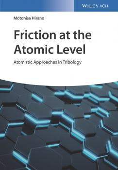Читать Friction at the Atomic Level. Atomistic Approaches in Tribology - Motohisa  Hirano