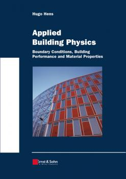 Читать Applied Building Physics. Boundary Conditions, Building Peformance and Material Properties - Hugo S. L. Hens