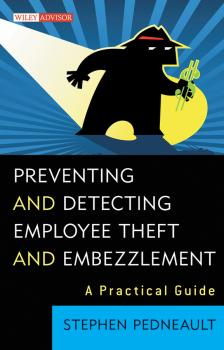 Читать Preventing and Detecting Employee Theft and Embezzlement. A Practical Guide - Stephen  Pedneault