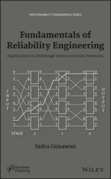 Читать Fundamentals of Reliability Engineering. Applications in Multistage Interconnection Networks - Indra  Gunawan