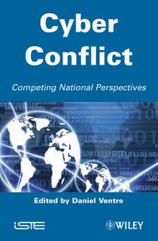 Читать Cyber Conflict. Competing National Perspectives - Daniel  Ventre