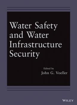 Читать Water Safety and Water Infrastructure Security - John Voeller G.