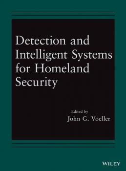 Читать Detection and Intelligent Systems for Homeland Security - John Voeller G.
