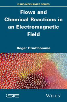 Читать Flows and Chemical Reactions in an Electromagnetic Field - Roger  Prud'homme