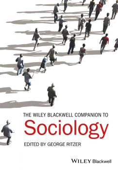 Читать The Wiley-Blackwell Companion to Sociology - George  Ritzer
