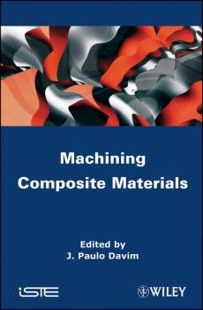 Читать Machining Composites Materials - J. Davim Paulo