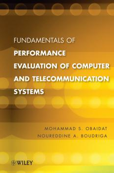 Читать Fundamentals of Performance Evaluation of Computer and Telecommunications Systems - Obaidat Mohammed S.