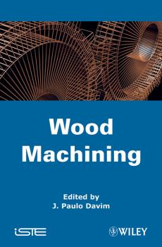 Читать Wood Machining - J. Davim Paulo