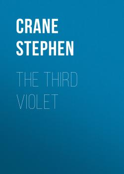 Читать The Third Violet - Crane Stephen