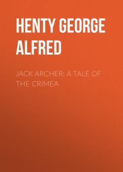 Читать Jack Archer: A Tale of the Crimea - Henty George Alfred