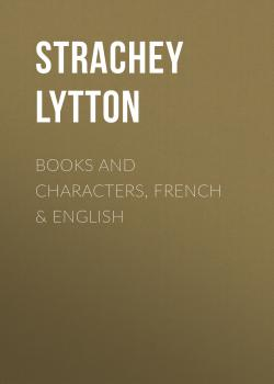Читать Books and Characters, French & English - Strachey Lytton