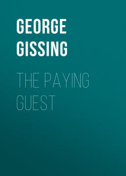 Читать The Paying Guest - George Gissing