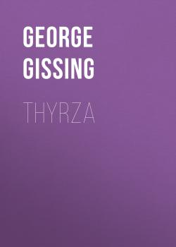 Читать Thyrza - George Gissing