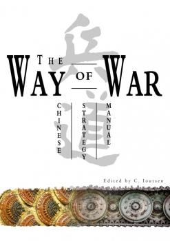 Читать The Way of War. Chinese Strategy Manual - C. Ioutsen