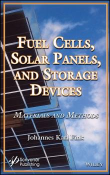 Читать Fuel Cells, Solar Panels, and Storage Devices. Materials and Methods - Johannes Fink Karl