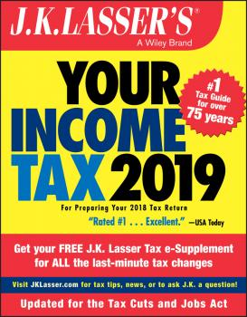 Читать J.K. Lasser's Your Income Tax 2019. For Preparing Your 2018 Tax Return - J.K. Institute Lasser