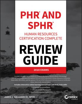 Читать PHR and SPHR Professional in Human Resources Certification Complete Review Guide. 2018 Exams - James J. Galluzzo, III