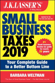 Читать J.K. Lasser's Small Business Taxes 2019. Your Complete Guide to a Better Bottom Line - Barbara  Weltman