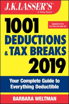 Читать J.K. Lasser's 1001 Deductions and Tax Breaks 2019. Your Complete Guide to Everything Deductible - Barbara  Weltman