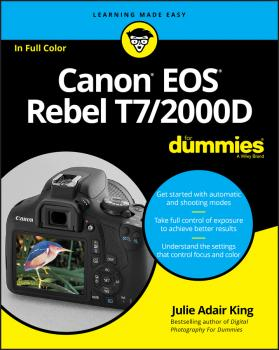 Читать Canon EOS Rebel T7/2000D For Dummies - Julie Adair King